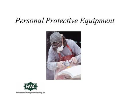 Personal Protective Equipment. Protecting Employees from Workplace Hazards Employers must protect employees from workplace hazards such as machines, hazardous.