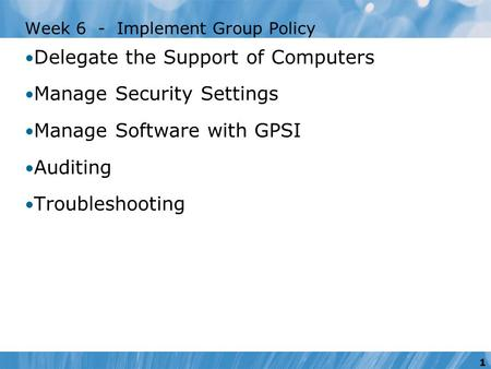 Week 6 - Implement Group Policy