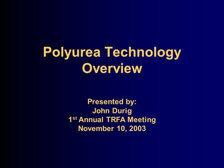Polyurea Technology Overview