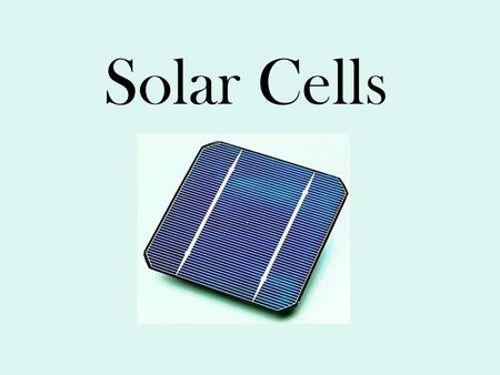 Solar Cells 3 generations of solar cells: