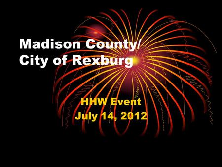 Madison County/ City of Rexburg HHW Event July 14, 2012.
