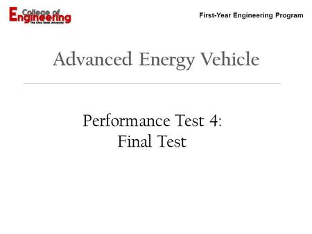 First-Year Engineering Program Advanced Energy Vehicle Performance Test 4: Final Test.