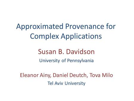 Approximated Provenance for Complex Applications