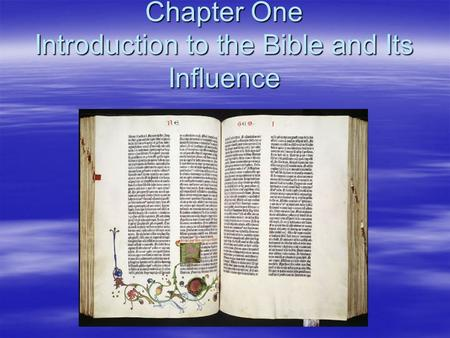 Chapter One Introduction to the Bible and Its Influence.