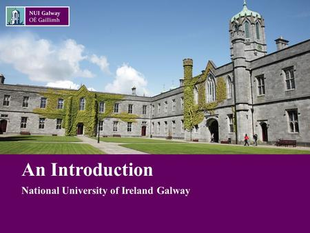 An Introduction National University of Ireland Galway.