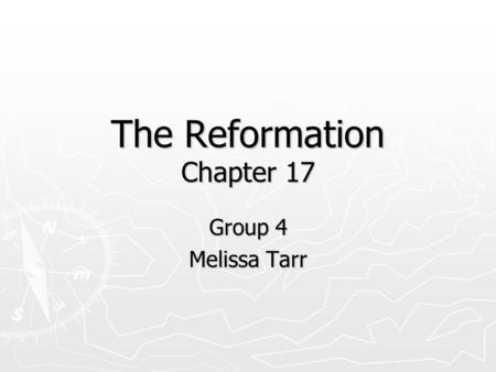 The Reformation Chapter 17 Group 4 Melissa Tarr. 7.9 Students Analyze the Historical Development of the Reformation 1. List the causes for the internal.