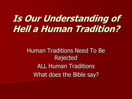 Is Our Understanding of Hell a Human Tradition?