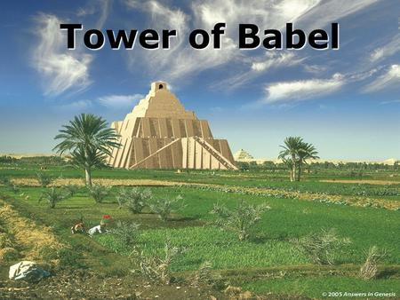 Tower of Babel. What are the 7 most important events in history {Secular} ? Written Language? Pyramids? Printing Press? Landing on the Moon?