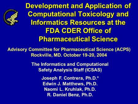Development and Application of Computational Toxicology and Informatics Resources at the FDA CDER Office of Pharmaceutical Science The Informatics and.