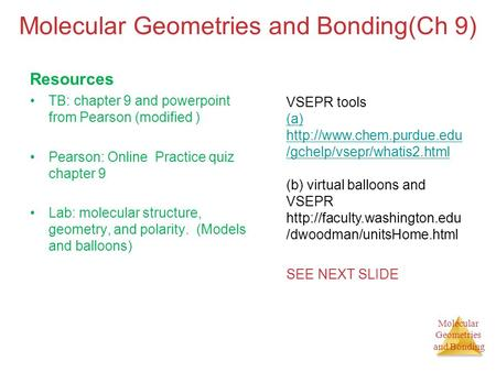 Molecular Geometries and Bonding(Ch 9)