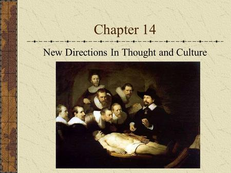 Chapter 14 New Directions In Thought and Culture.