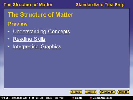 Standardized Test PrepThe Structure of Matter Preview Understanding Concepts Reading Skills Interpreting Graphics.