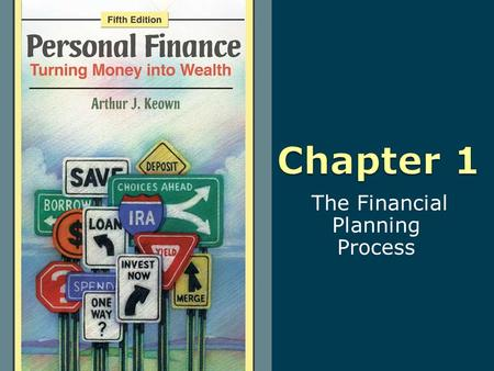 The Financial Planning Process. 1-2 Copyright © 2010 Pearson Education, Inc. Publishing as Prentice Hall Learning Objectives 1. Explain why personal financial.