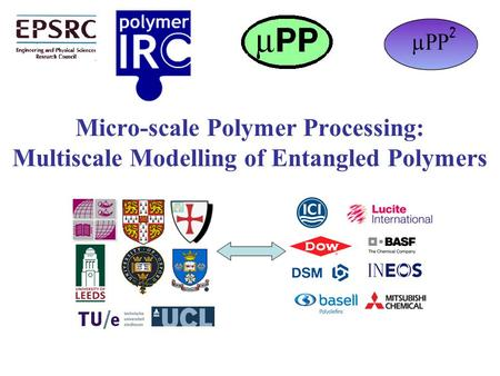 Micro-scale Polymer Processing: Multiscale Modelling of Entangled Polymers.