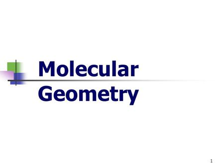 1 Molecular Geometry. 2 Molecular Structure Molecular geometry is the general shape of a molecule or the arrangement of atoms in three dimensional space.