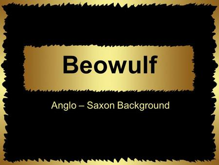 Anglo – Saxon Background