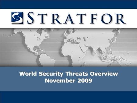 World Security Threats Overview November 2009. World Threats Overview Geographic Areas: China Russia India and Pakistan Israel and Iran Mexico.