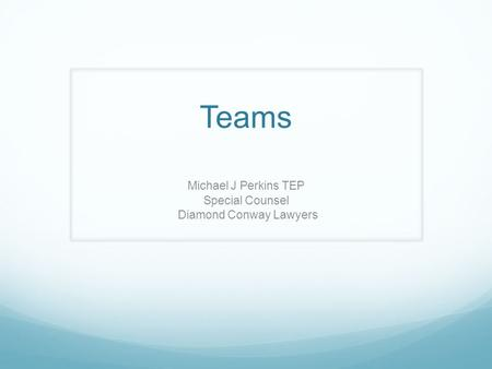 Teams Michael J Perkins TEP Special Counsel Diamond Conway Lawyers.