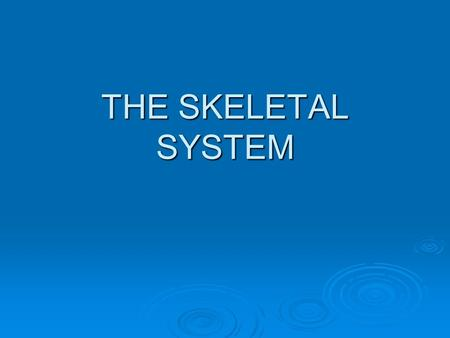 THE SKELETAL SYSTEM. The Skeletal System  The skeleton is a framework of bones held together by _________ to form movable _________. There are 206 bones.