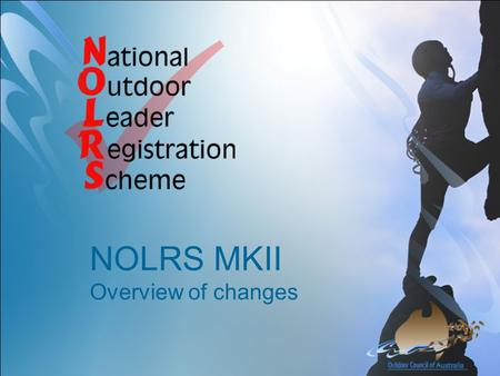 NOLRS MKII Overview of changes. To here (in brief)  NOLRS has been active for just over 4 years  There are currently over 300 leaders registered  For.