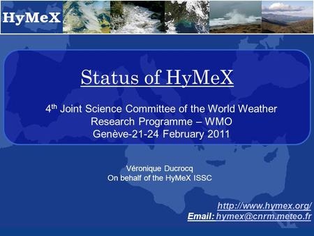 Status of HyMeX    4 th Joint Science Committee of the World Weather Research Programme.