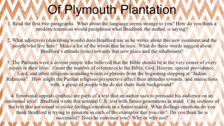 Of Plymouth Plantation 1. Read the first two paragraphs. What about the language seems strange to you? How do you think a modern American would paraphrase.