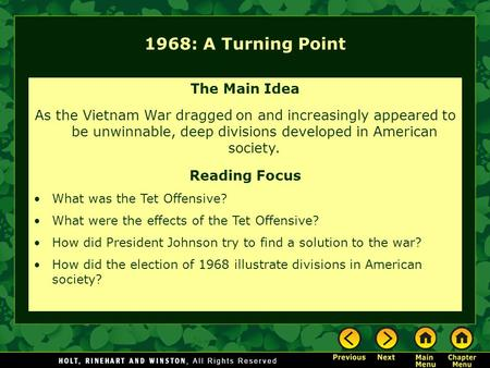 1968: A Turning Point The Main Idea As the Vietnam War dragged on and increasingly appeared to be unwinnable, deep divisions developed in American society.