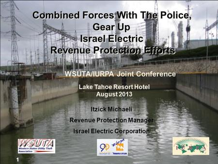 1 Itzick Michaeli Revenue Protection Manager Israel Electric Corporation 1 Combined Forces With The Police, Gear Up Israel Electric Revenue Protection.