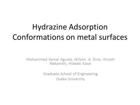 Hydrazine Adsorption Conformations on metal surfaces