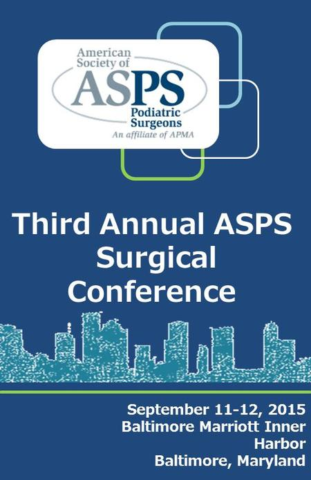 September 11-12, 2015 Baltimore Marriott Inner Harbor Baltimore, Maryland Third Annual ASPS Surgical Conference.