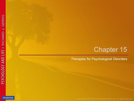 Therapies for Psychological Disorders Chapter 15.