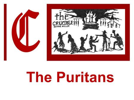 The Puritans.