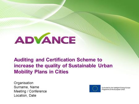 Auditing and Certification Scheme to increase the quality of Sustainable Urban Mobility Plans in Cities Organisation Surname, Name Meeting / Conference.