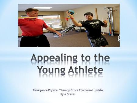 Resurgence Physical Therapy Office Equipment Update Kyle Draves.