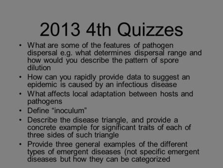 2013 4th Quizzes What are some of the features of pathogen dispersal e.g. what determines dispersal range and how would you describe the pattern of spore.