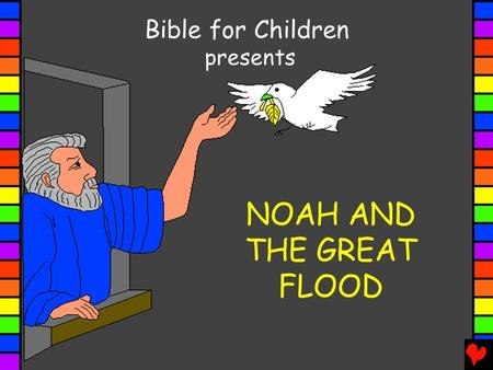 NOAH AND THE GREAT FLOOD Bible for Children presents.