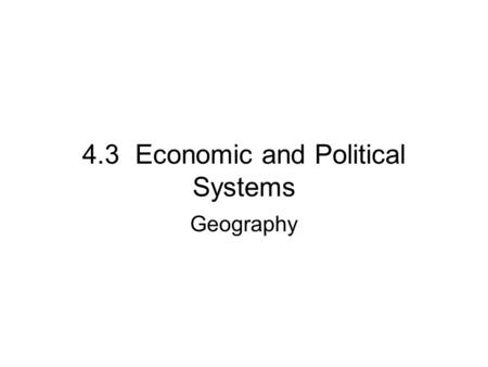 4.3 Economic and Political Systems
