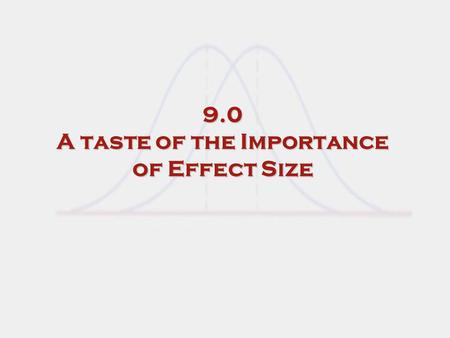 9.0 A taste of the Importance of Effect Size The Basics of Effect Size Extraction and Statistical Applications for Meta- Analysis Robert M. Bernard Philip.