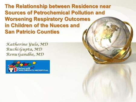 The Relationship between Residence near Sources of Petrochemical Pollution and Worsening Respiratory Outcomes in Children of the Nueces and San Patricio.