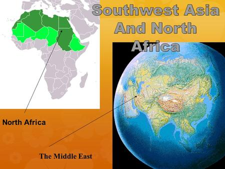 The Middle East North Africa. SMALLEST COUNTRY IN NORTH AFRICA 10.7 BILLION PEOPLE.