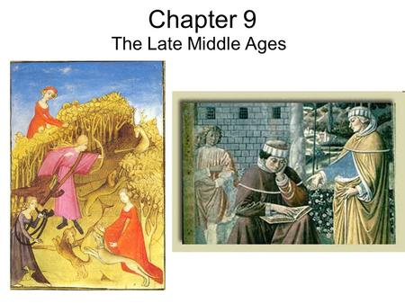 Chapter 9 The Late Middle Ages. Disease War Religious Schism.