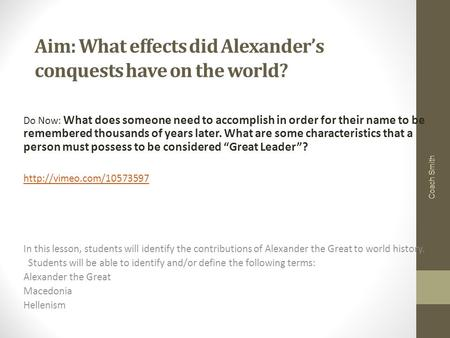 Aim: What effects did Alexander's conquests have on the world?