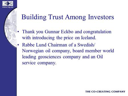 Building Trust Among Investors Thank you Gunnar Eckbo and congratulation with introducing the price on Iceland. Rabbe Lund Chairman of a Swedish/ Norwegian.