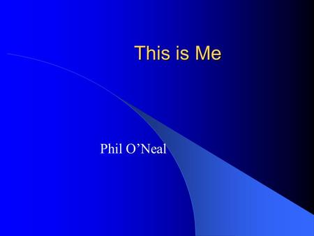 This is Me Phil O'Neal. Me Grew up in Ewing, MO Graduated from Highland in 1993 Held many jobs….. Second career.