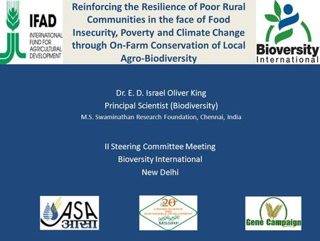 Reinforcing the Resilience of Poor Rural Communities in the face of Food Insecurity, Poverty and Climate Change through On-Farm Conservation of Local Agro-Biodiversity.