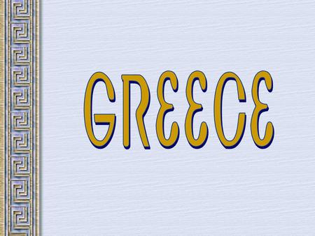 The Geography of Greece Bronze Age Greece Minoan World: 2000-1400 B.C.E.
