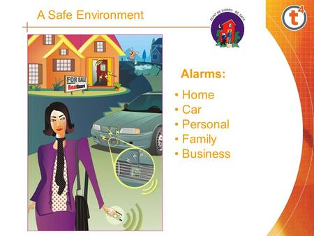 A Safe Environment Alarms: Home Car Personal Family Business.