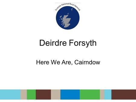 Deirdre Forsyth Here We Are, Cairndow. What will it look like in 25 years ? Cairndow.