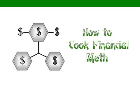 How to Cook Financial Meth. Act 1 – Where it All Begins People borrow money from a lender to buy a home – this is called a mortgage loan. Every month,