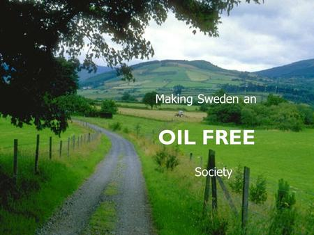 Making Sweden an OIL FREE Society. The Association of Swedish Energy Advisers Non-profit and non-governmental organisation Founded in 1982 Purpose: information.